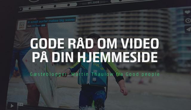 41ad9fca59fd Få gode råd om at bruge video på din hjemmeside